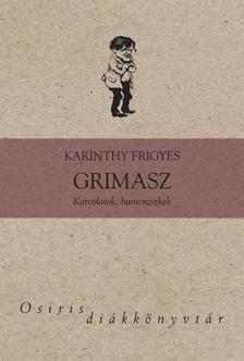 Karinthy Frigyes - Grimasz [Nyári akció]
