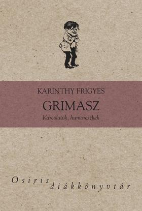 Karinthy Frigyes - Grimasz