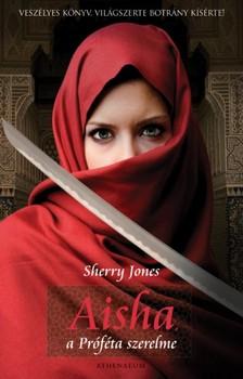Sherry Jones - Aisha, a Próféta szerelme [eKönyv: epub, mobi]