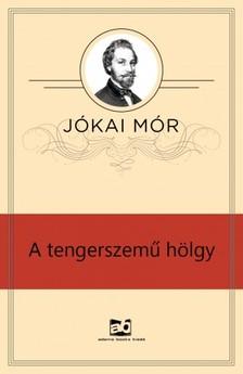 JÓKAI MÓR - A tengerszemű hölgy [eKönyv: epub, mobi]