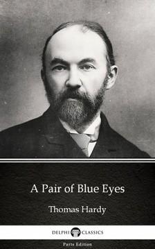 Thomas Hardy - A Pair of Blue Eyes by Thomas Hardy (Illustrated) [eKönyv: epub, mobi]