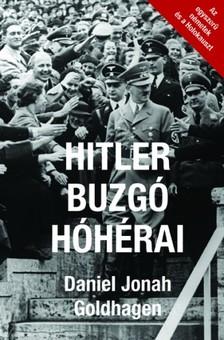 Daniel Jonah Goldhagen - Hitler buzgó hóhérai [eKönyv: epub, mobi]
