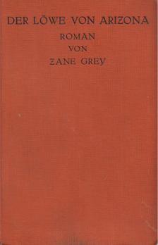 Zane Grey - Der Löwe von Arizona [antikvár]