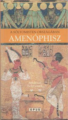 Andreas Schramek - A sólyomisten országában Amenóphisz [antikvár]