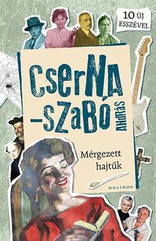 Cserna-Szabó Anrdás - Mérgezett hajtűk - ÜKH 2019