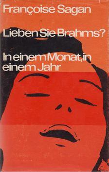 Francoise Sagan - Lieben Sie Brahms? / In einem Monat, in einem Jahr [antikvár]