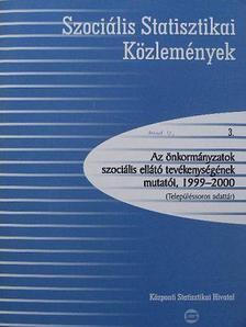 Az önkormányzatok szociális ellátó tevékenységének mutatói, 1999-2000 [antikvár]