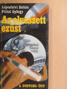 Lépesfalvi Zoltán - Az elveszett ezüst [antikvár]