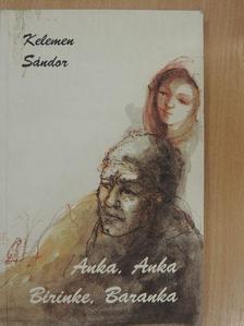 Kelemen Sándor - Anka, Anka Birinke, Baranka [antikvár]