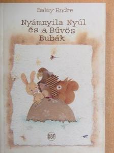 Baley Endre - Nyámnyila Nyúl és a Bűvös Bubák [antikvár]