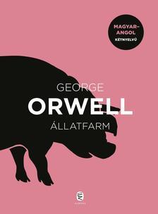 George Orwell - Állatfarm - Magyar-angol kétnyelvű