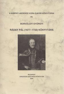 Borvölgyi Györgyi - Ráday Pál (1677-1733) könyvtára [antikvár]