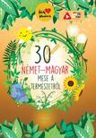 Lengyel Orsolya - Ich liebe Deutsch - 30 német-magyar mese a természetről