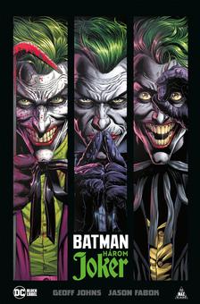 Geoff Johns - Batman: Három Joker