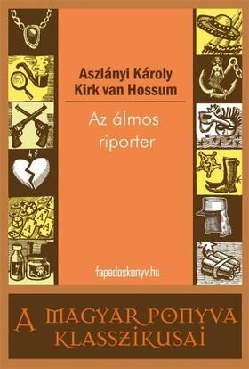 Aszlányi Károly - Az álmos riporter [eKönyv: epub, mobi]