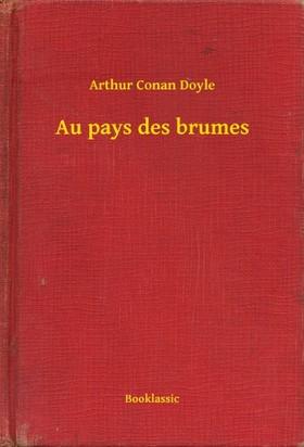 Arthur Conan Doyle - Au pays des brumes [eKönyv: epub, mobi]