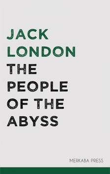 Jack London - The People of the Abyss [eKönyv: epub, mobi]
