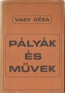 Vasy Géza - Pályák és művek [antikvár]