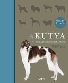 .- - A kutya - Az ember legjobb barátjának története