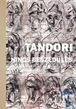 TANDORI DEZSŐ - Nincs beszédülés