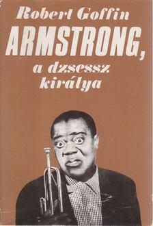 GOFFIN, ROBERT - Armstrong, a dzsessz királya [antikvár]