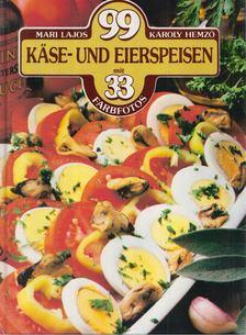 LAJOS MARI - HEMZŐ KÁROLY - 99 Käse- und Eierspeisen [antikvár]