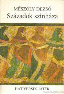 Mészöly Dezső - Századok színháza [antikvár]