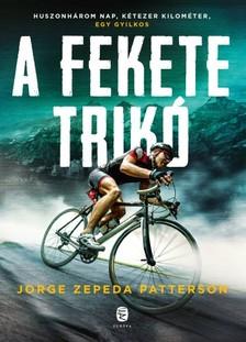 Patterson Jorge Zepeda - A fekete trikó - Versenyben a halállal [eKönyv: epub, mobi]