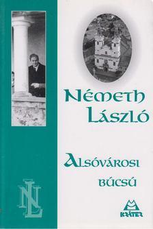 Németh László - Alsóvárosi búcsú [antikvár]