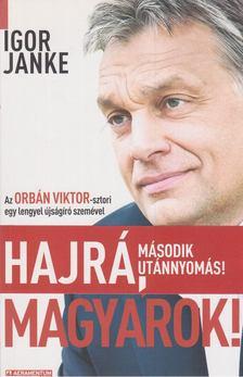 Igor Janke - Hajrá, magyarok! [antikvár]