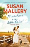 Susan Mallery - Másodszor nem hibázhatsz!