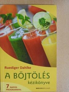 Ruediger Dahlke - A böjtölés kézikönyve [antikvár]