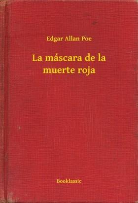 Edgar Allan Poe - La máscara de la muerte roja [eKönyv: epub, mobi]