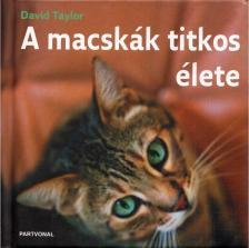 TAYLOR, DAVID - A macskák titkos élete