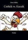 Mihály Orosz - Csirkék vs. Kacsák - Paródia [eKönyv: epub, mobi]