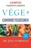 Joel Fuhrman, M.D. - Vége a cukorbetegségnek - A diabétesz megelőzhető és gyógyítható [eKönyv: epub, mobi]