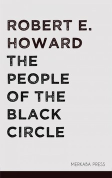 Robert E. Howard - The People of the Black Circle [eKönyv: epub, mobi]