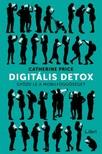 Price, Catherine - Digitális detox - Győzd le a mobilfüggőséget [eKönyv: epub, mobi]