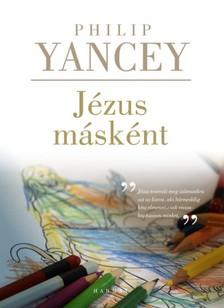 Philip Yancey - Jézus másként [eKönyv: epub, mobi]