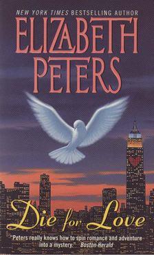 Elizabeth Peters - Die for Love [antikvár]