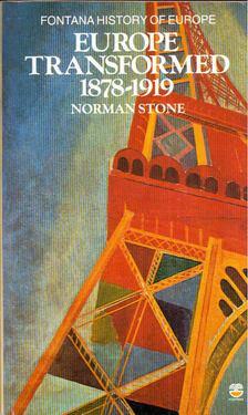 Norman Stone - Europe Transformed 1878-1919 [antikvár]
