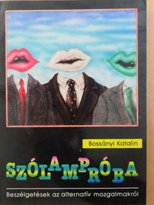 Bossányi Katalin - Szólampróba [antikvár]