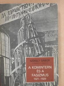Székely Gábor - A komintern és a fasizmus [antikvár]