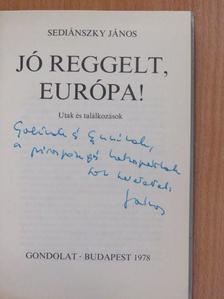 Sediánszky János - Jó reggelt, Európa! (dedikált példány) [antikvár]