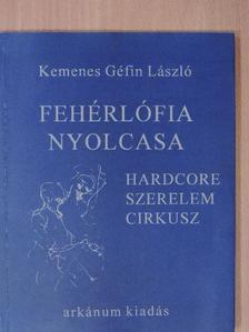 Kemenes Géfin László - Fehérlófia nyolcasa [antikvár]