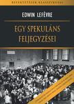 Edwin Lefévre - Egy spekuláns feljegyzései