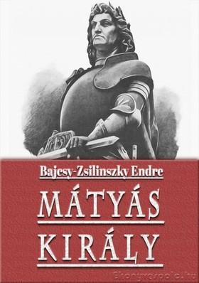Bajcsy-Zsilinszky Endre - Mátyás király [eKönyv: epub, mobi]