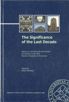 Rekettye Gábor - The Significance of the Last Decade [antikvár]