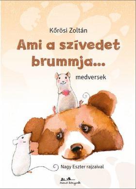 Kőrösi Zoltán - Ami a szívedet brummja...