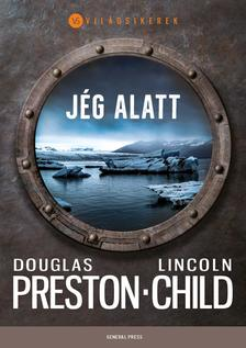 Douglas Preston - Lincoln Child - Jég alatt